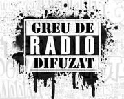 Radio Greu De Difuzat - Romania