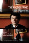 L'Epee de Bois - The Wooden Sword