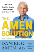 The Amen Solution - The Amen Solution: The Brain Healthy Way to Lose Weight and Keep - US