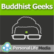 Buddhist Geeks: Seriously Buddhist, Seriously Geeky
