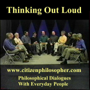 'Thinking Out Loud' - Philosophical Dialogues With Everyday People