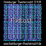 <br />              Der Podcast der Hamburger Theaternacht 2009<br />
