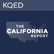 KQED's The California Report: Climate Change and California's Water