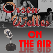 Orson Welles: On The Air