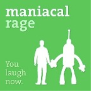 The Maniacal Rage Podcast