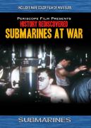 History Rediscovered: Submarines at War