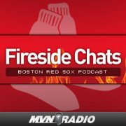 Fireside Chats - an MVN Radio Podcast covering the Boston Red Sox