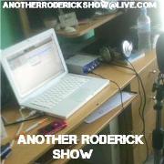 Anotheroderick Show