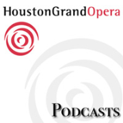 Houston Grand Opera Podcasts