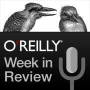 O'Reilly Week in Review