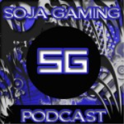 SOJA Gaming Podcast