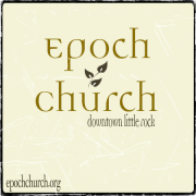 Epoch Church - Downtown Little Rock