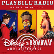 The Magic of Disney on Broadway, presented by Playbill Radio