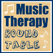 Music Therapy Round Table