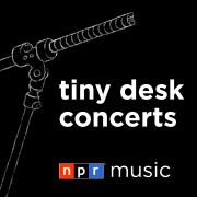 NPR: Tiny Desk Concerts Podcast