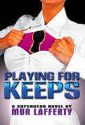 Playing for Keeps - A free audiobook by Mur Lafferty