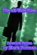 The Ex-Wife Files - A free audiobook by Mark Forman