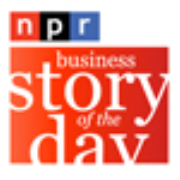 NPR: Business Story of the Day Podcast