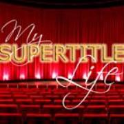 My Supertitle Life